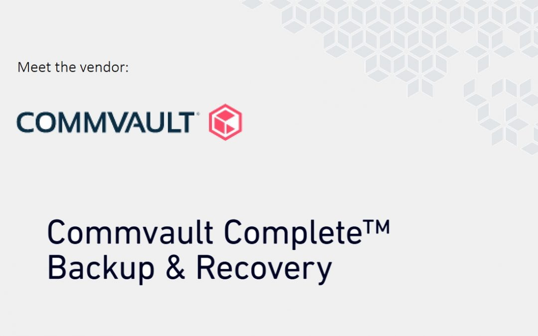 Meet the vendor: Commvault (Data Protection)